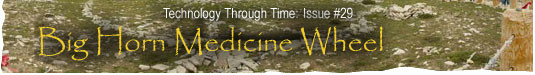 Technology Through Time: Issue #29, Big Horn Medicine Wheel