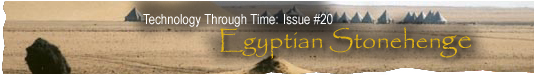 Technology Through Time: Issue #20, egyptian stonehenge
