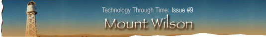Technology Through Time: Issue #9, Mount Wilson