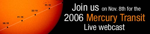 Join us Nov. 8 for the 2006 Mercury Transit Live webcast