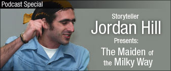 Podcast Special: Storyteller Jordan Hill presents, The Maiden of the Milky Way
