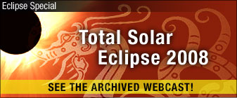Eclipse Special: Total Solar Eclipse 2008