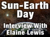 Sun-Earth Day Interview with Elaine Lewis