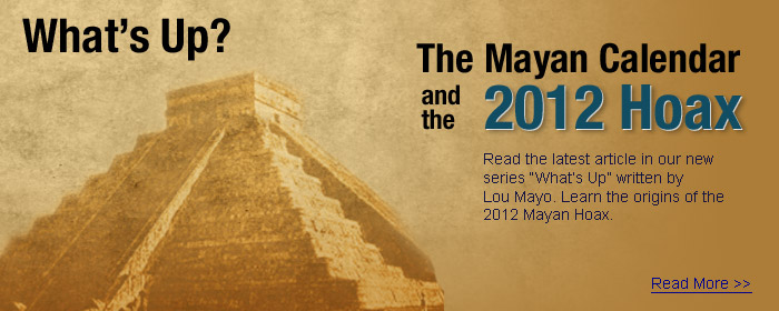 The Mayan Calendar and the 2012 Hoax.